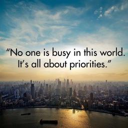 Not busy… Priorities