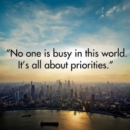 Not busy… Priorities