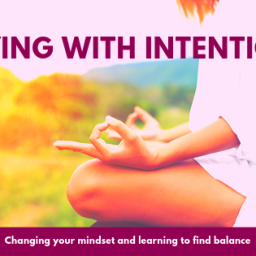 Living with intention…